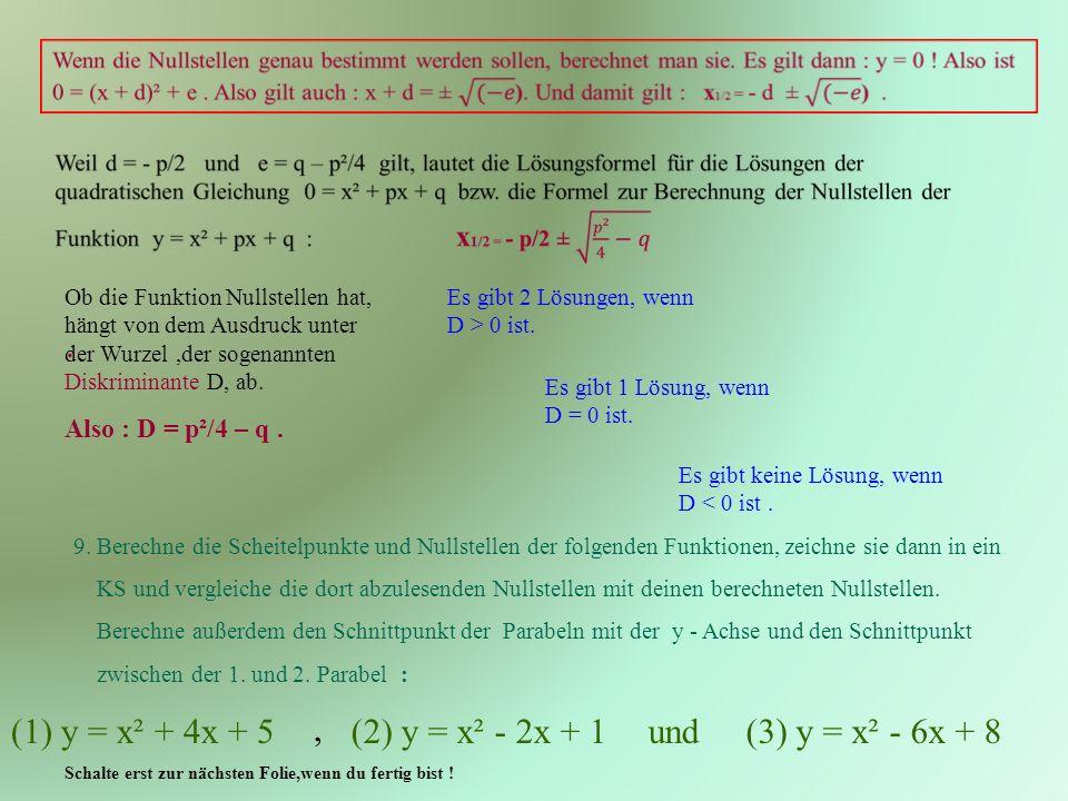 (1) y = x² + 4x + 5 , (2) y = x² - 2x + 1 und (3) y = x² - 6x + 8