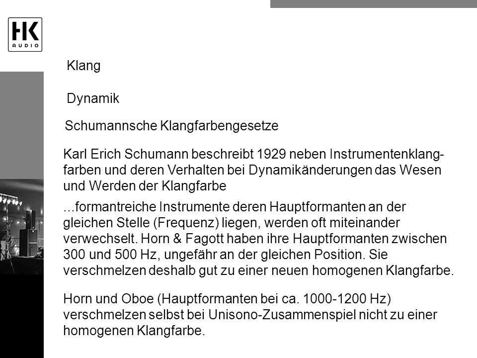 Klang Dynamik. Schumannsche Klangfarbengesetze.