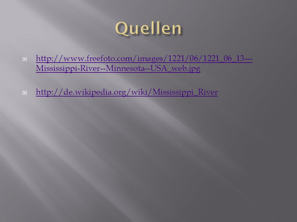 Quellen http://www.freefoto.com/images/1221/06/1221_06_13---Mississippi-River--Minnesota--USA_web.jpg.