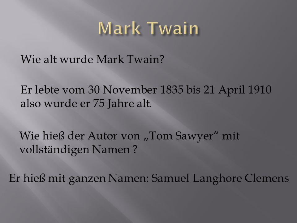Mark Twain Wie alt wurde Mark Twain