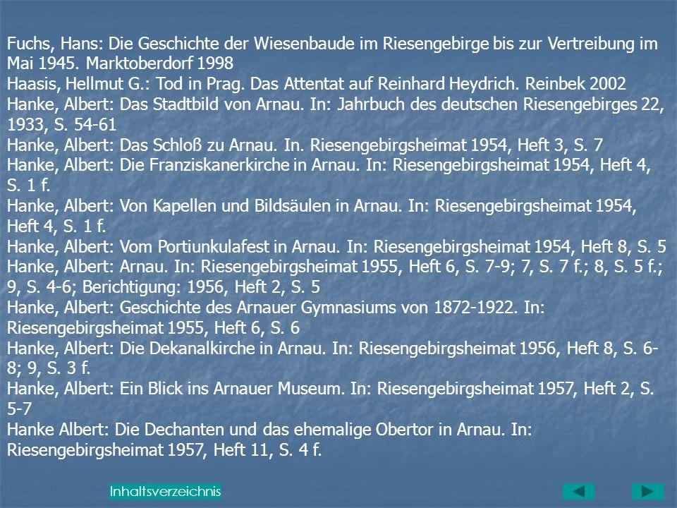 Fuchs, Hans: Die Geschichte der Wiesenbaude im Riesengebirge bis zur Vertreibung im Mai 1945. Marktoberdorf 1998