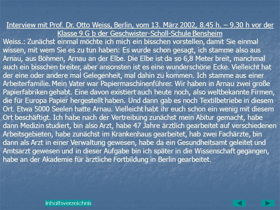 Interview mit Prof. Dr. Otto Weiss, Berlin, vom 13. März 2002, 8. 45 h
