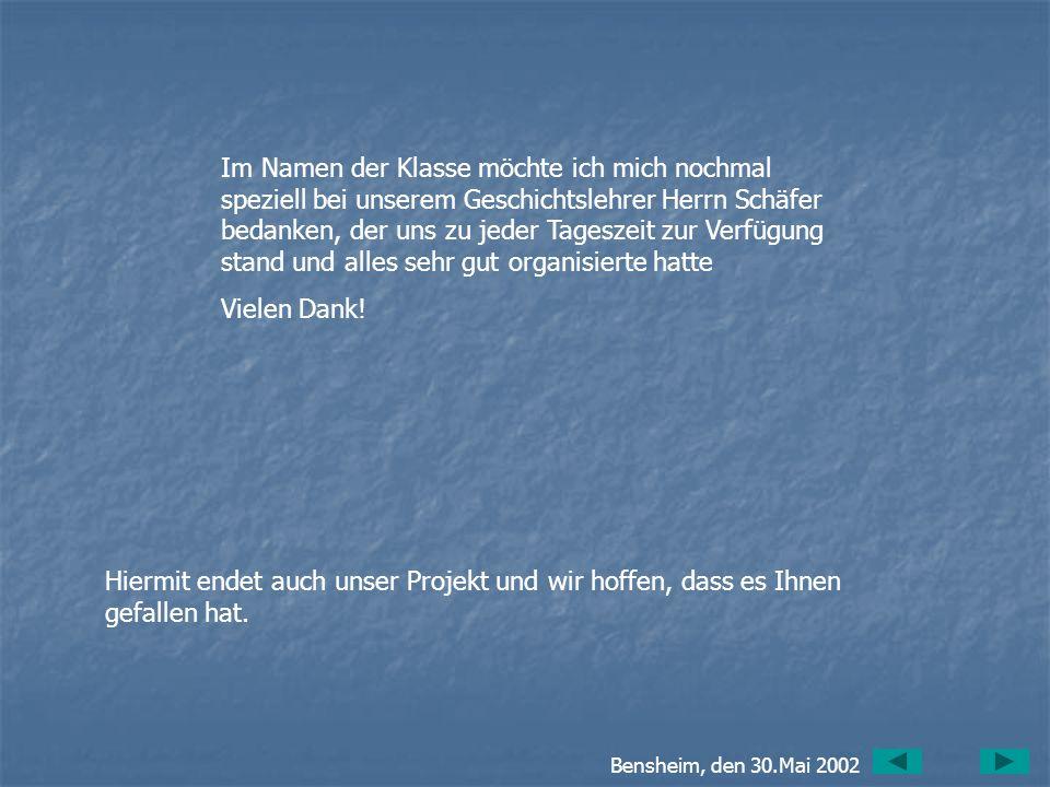Im Namen der Klasse möchte ich mich nochmal speziell bei unserem Geschichtslehrer Herrn Schäfer bedanken, der uns zu jeder Tageszeit zur Verfügung stand und alles sehr gut organisierte hatte