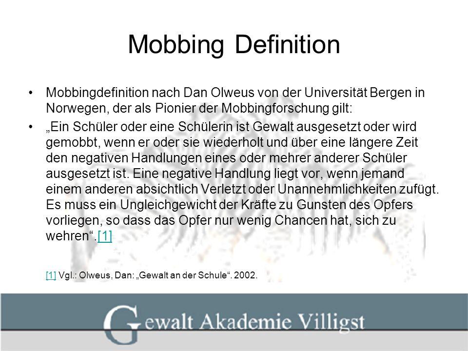Mobbing Definition Mobbingdefinition nach Dan Olweus von der Universität Bergen in Norwegen, der als Pionier der Mobbingforschung gilt: