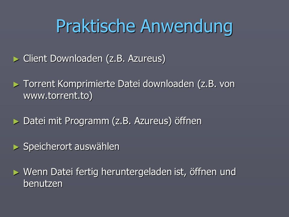 Praktische Anwendung Client Downloaden (z.B. Azureus)