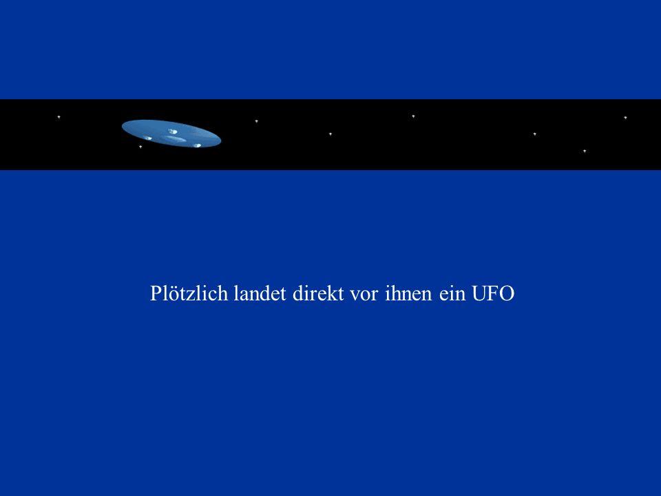 Plötzlich landet direkt vor ihnen ein UFO