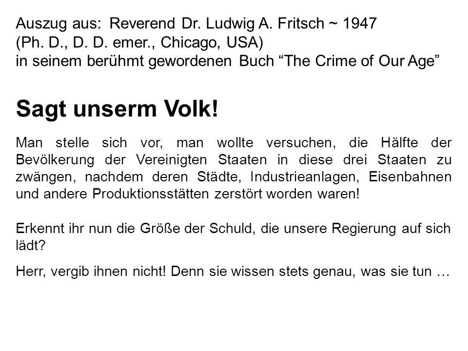 Sagt unserm Volk! Auszug aus: Reverend Dr. Ludwig A. Fritsch ~ 1947