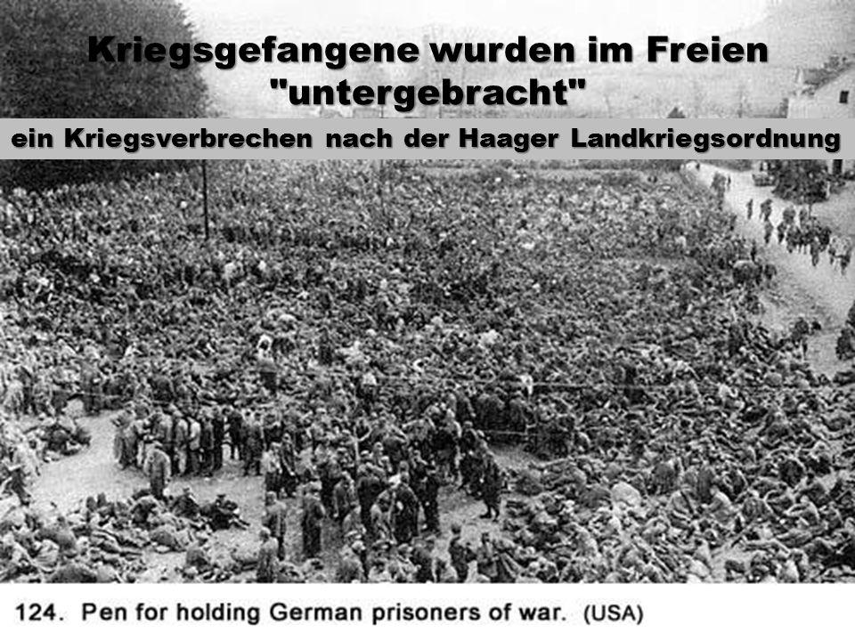Kriegsgefangene wurden im Freien untergebracht