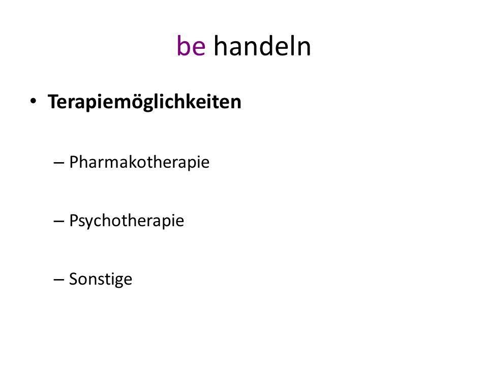be handeln Terapiemöglichkeiten Pharmakotherapie Psychotherapie