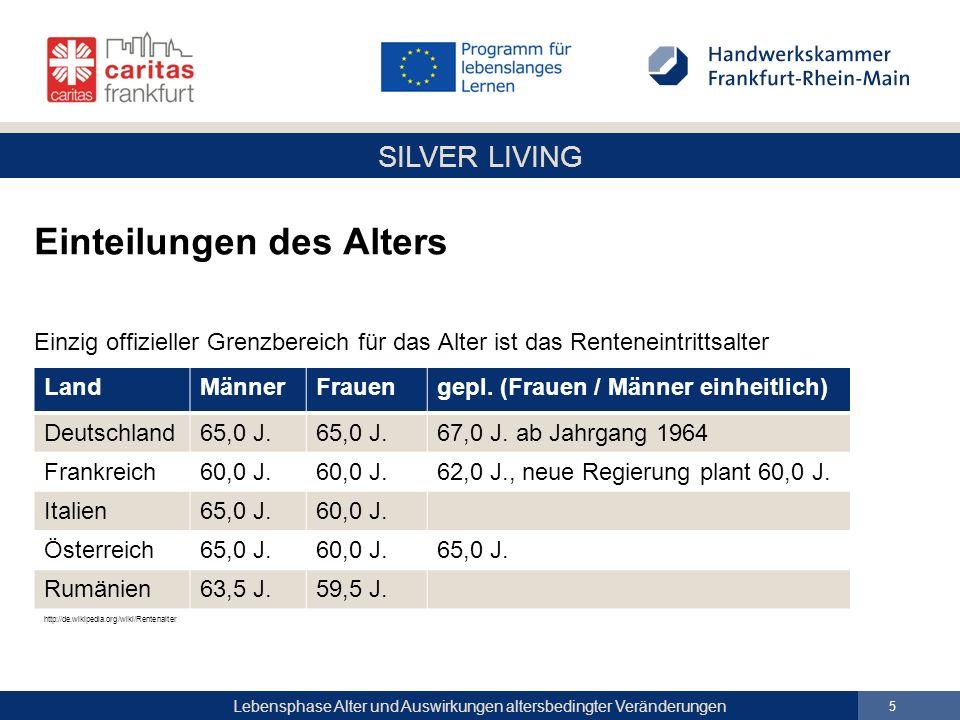 Einteilungen des Alters Einzig offizieller Grenzbereich für das Alter ist das Renteneintrittsalter