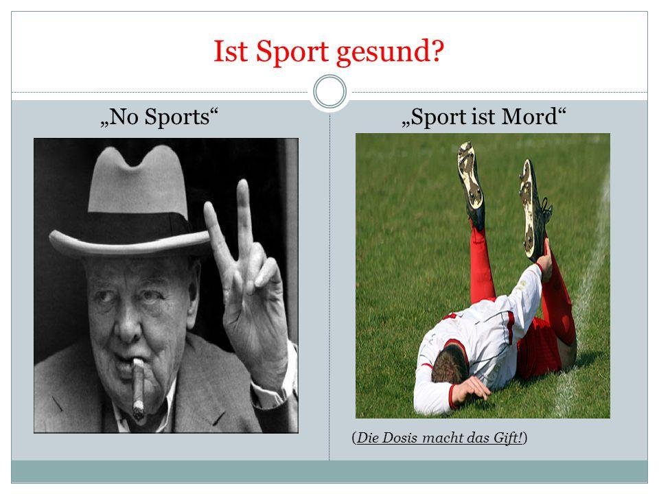 """Ist Sport gesund """"No Sports """"Sport ist Mord"""