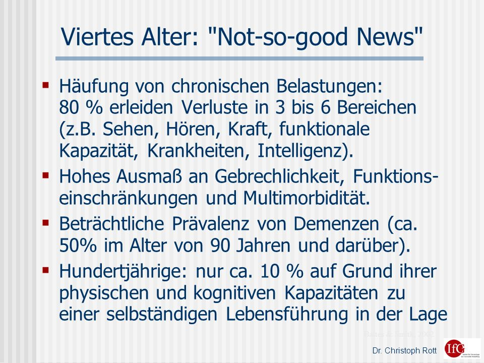 Viertes Alter: Not-so-good News