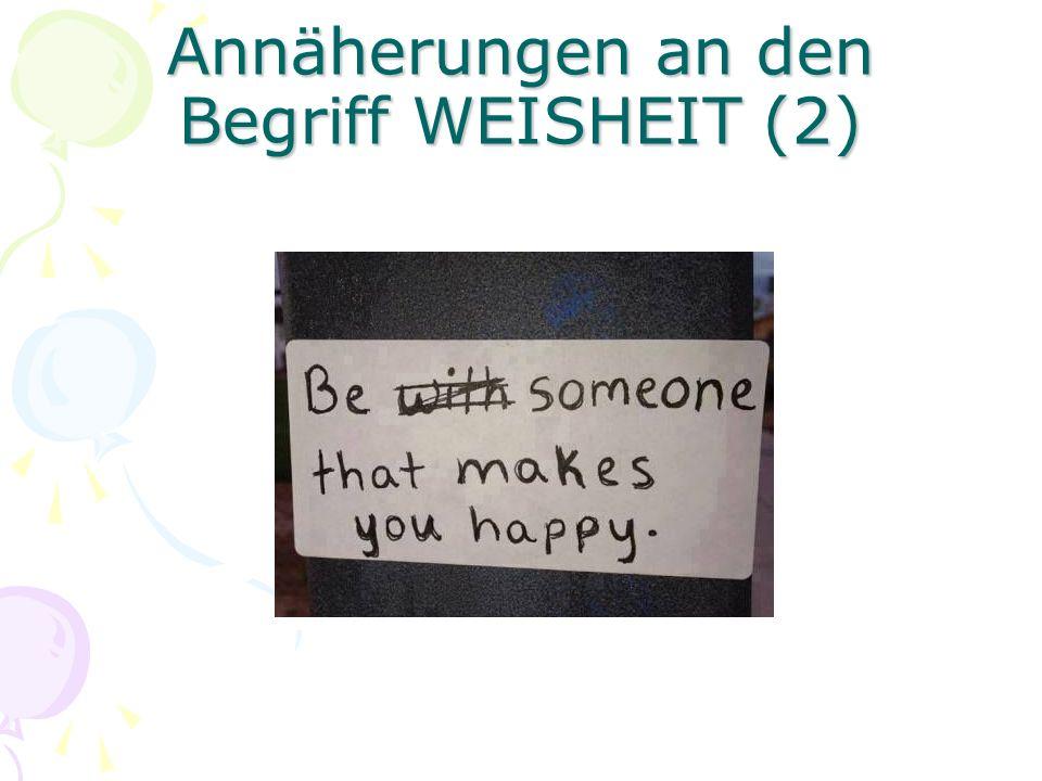 Annäherungen an den Begriff WEISHEIT (2)