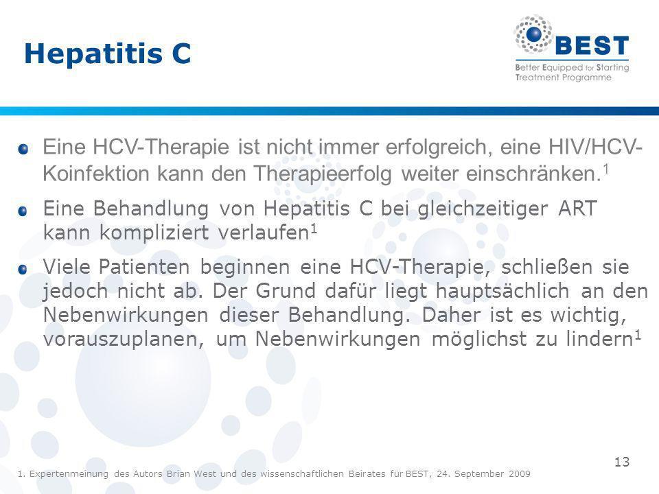 Hepatitis C Eine HCV-Therapie ist nicht immer erfolgreich, eine HIV/HCV- Koinfektion kann den Therapieerfolg weiter einschränken.1.