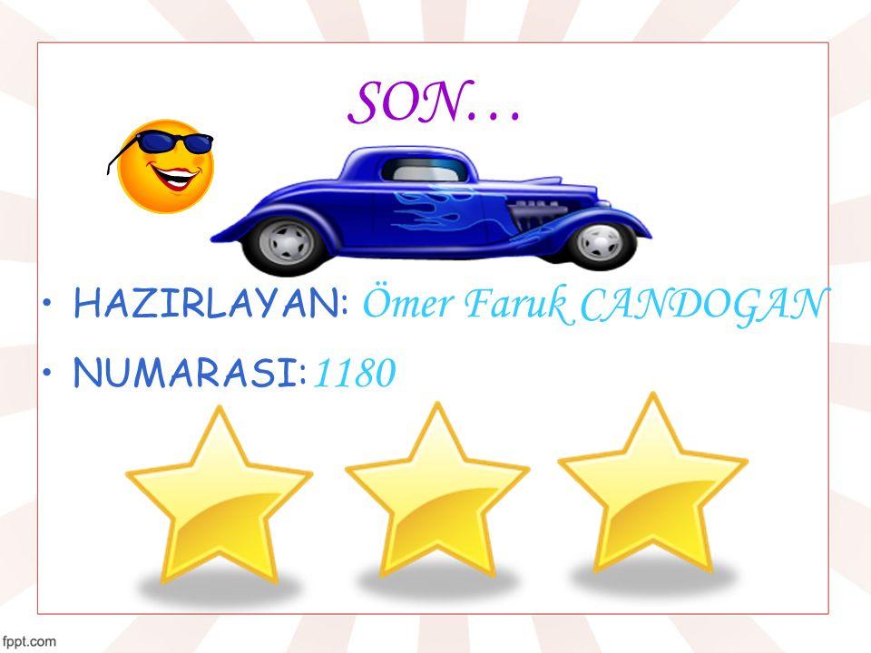 SON… HAZIRLAYAN: Ömer Faruk CANDOGAN NUMARASI:1180