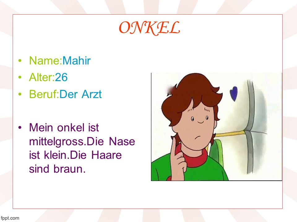 ONKEL Name:Mahir Alter:26 Beruf:Der Arzt