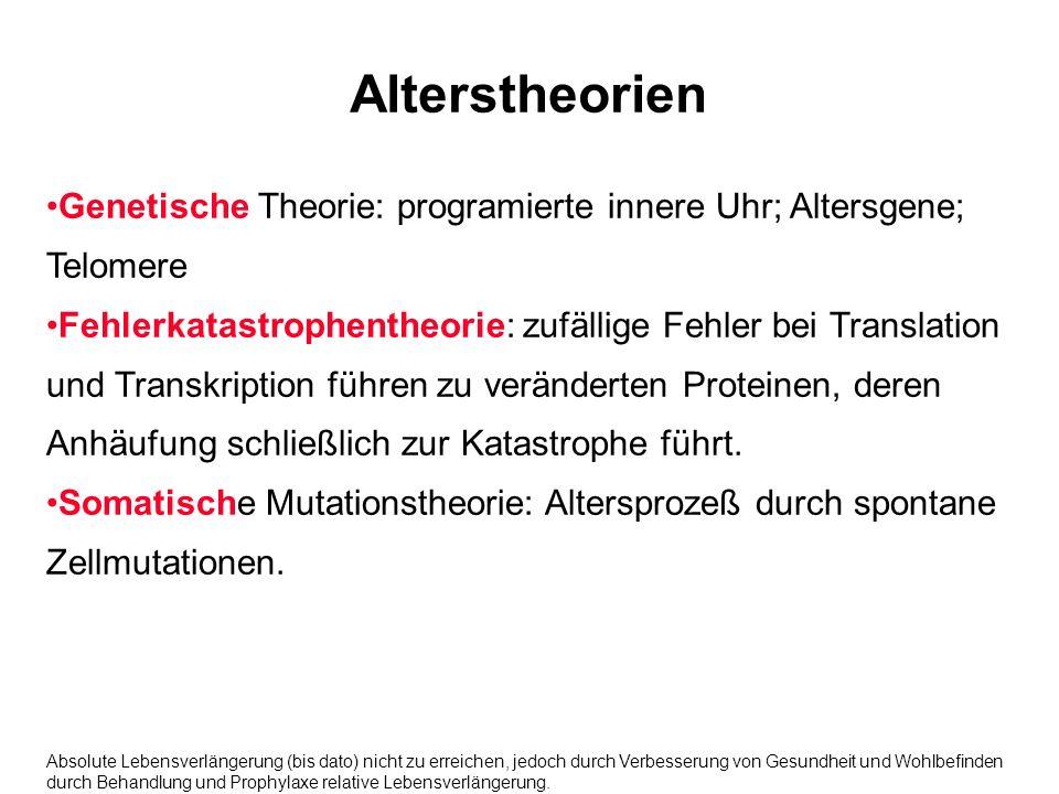 Alterstheorien Genetische Theorie: programierte innere Uhr; Altersgene; Telomere.