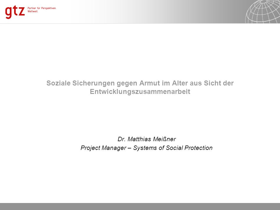 Dr. Matthias Meißner Project Manager – Systems of Social Protection