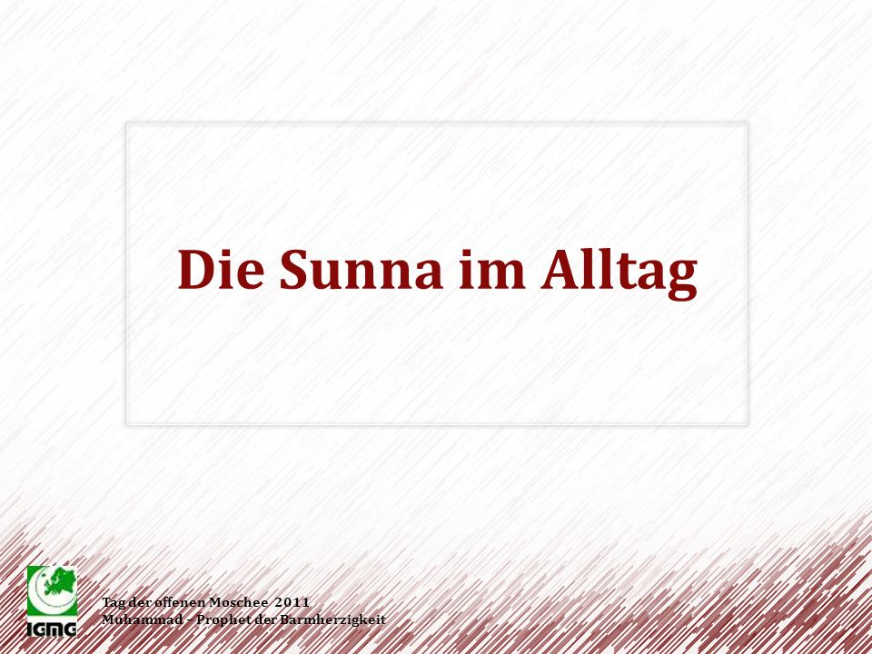 Die Sunna im Alltag Tag der offenen Moschee 2011