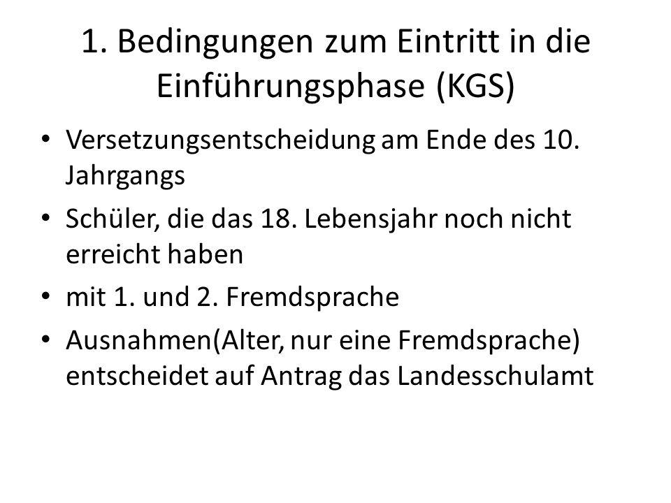 1. Bedingungen zum Eintritt in die Einführungsphase (KGS)