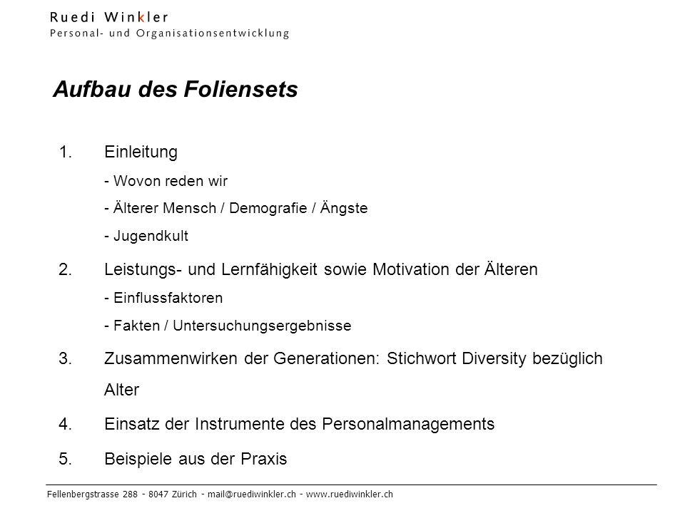 Aufbau des Foliensets Einleitung - Wovon reden wir - Älterer Mensch / Demografie / Ängste - Jugendkult.