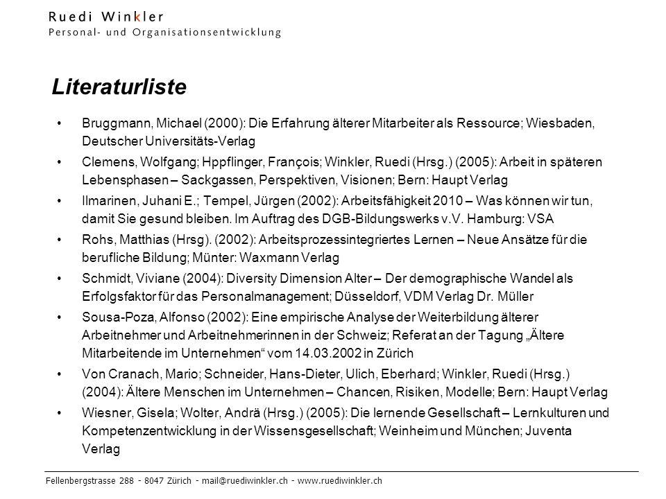 Literaturliste Bruggmann, Michael (2000): Die Erfahrung älterer Mitarbeiter als Ressource; Wiesbaden, Deutscher Universitäts-Verlag.