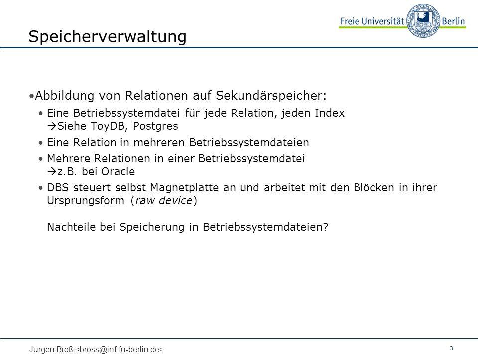 Speicherverwaltung Abbildung von Relationen auf Sekundärspeicher: