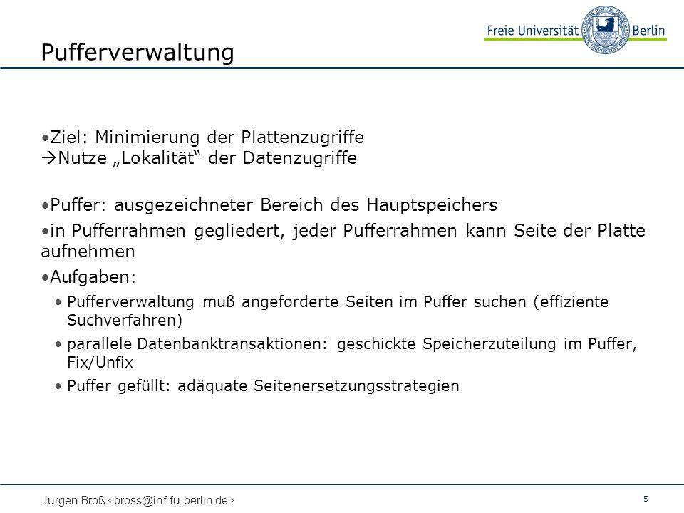 """Pufferverwaltung Ziel: Minimierung der Plattenzugriffe Nutze """"Lokalität der Datenzugriffe. Puffer: ausgezeichneter Bereich des Hauptspeichers."""