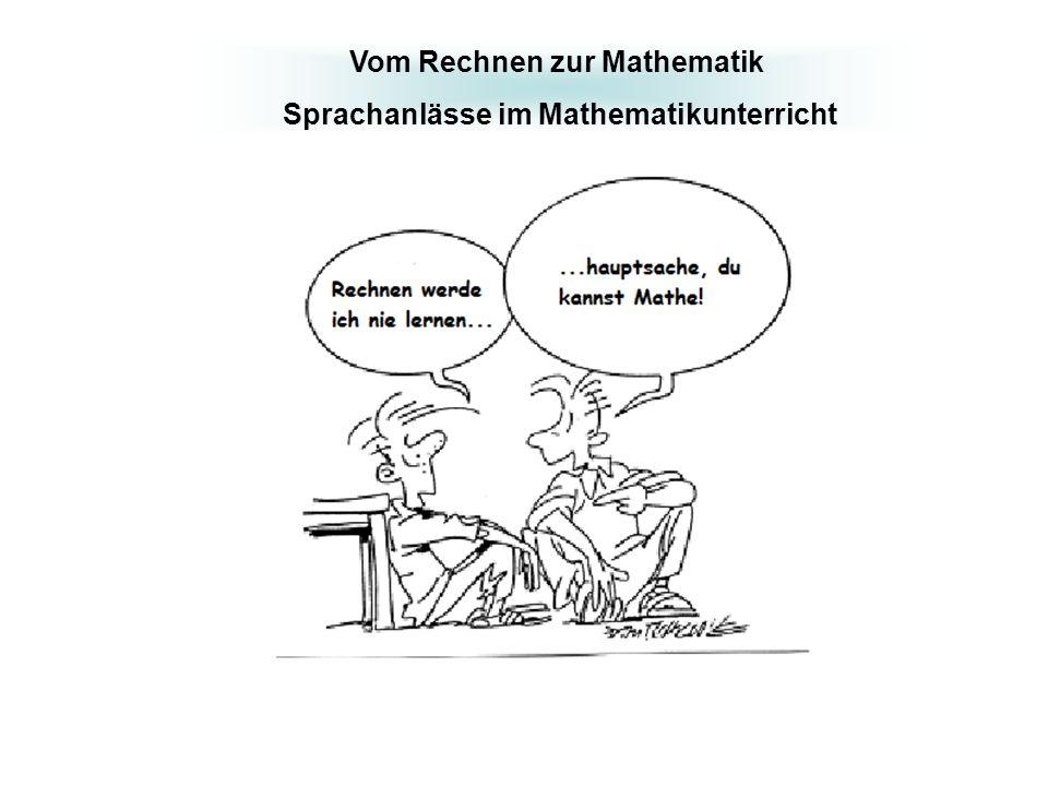 Vom Rechnen zur Mathematik Sprachanlässe im Mathematikunterricht