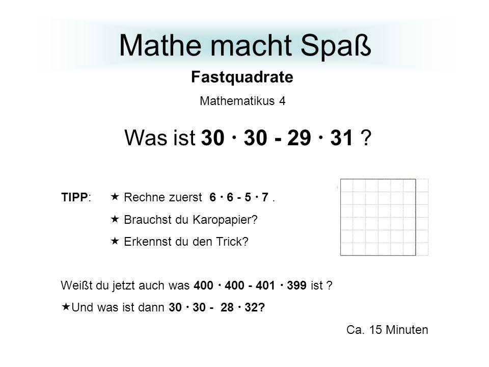 Mathe macht Spaß Was ist 30  30 - 29  31 Fastquadrate