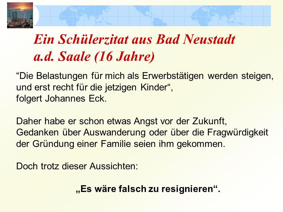 Ein Schülerzitat aus Bad Neustadt a.d. Saale (16 Jahre)