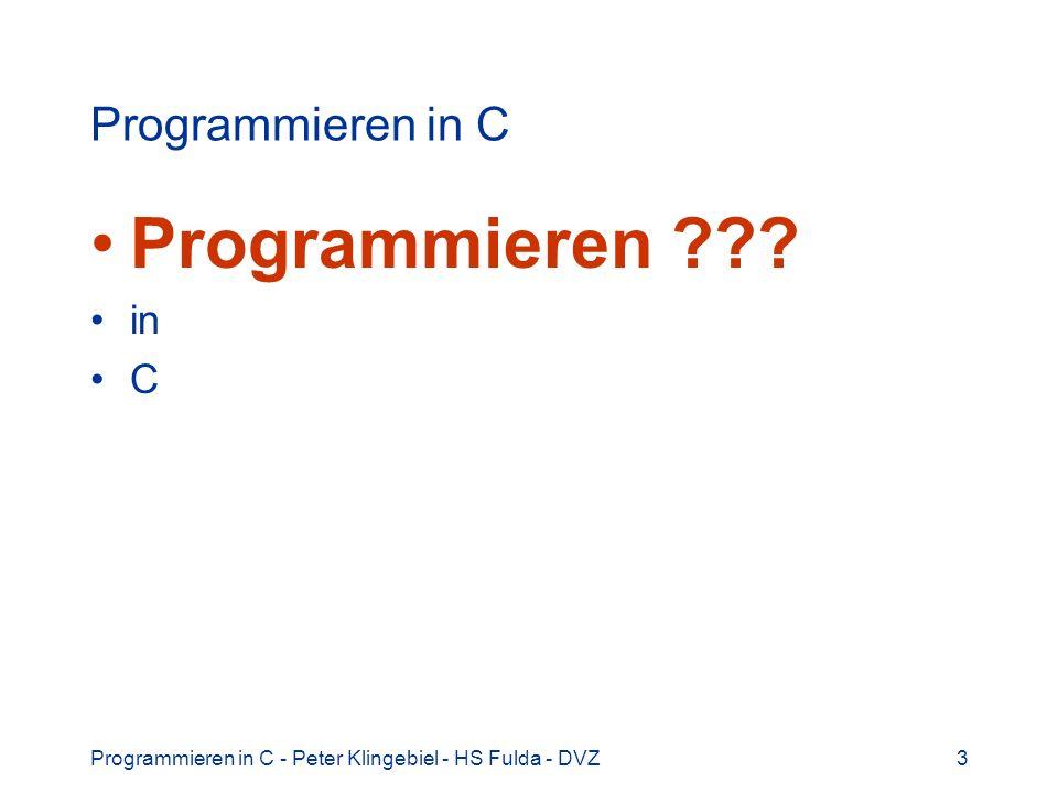 Programmieren Programmieren in C in C