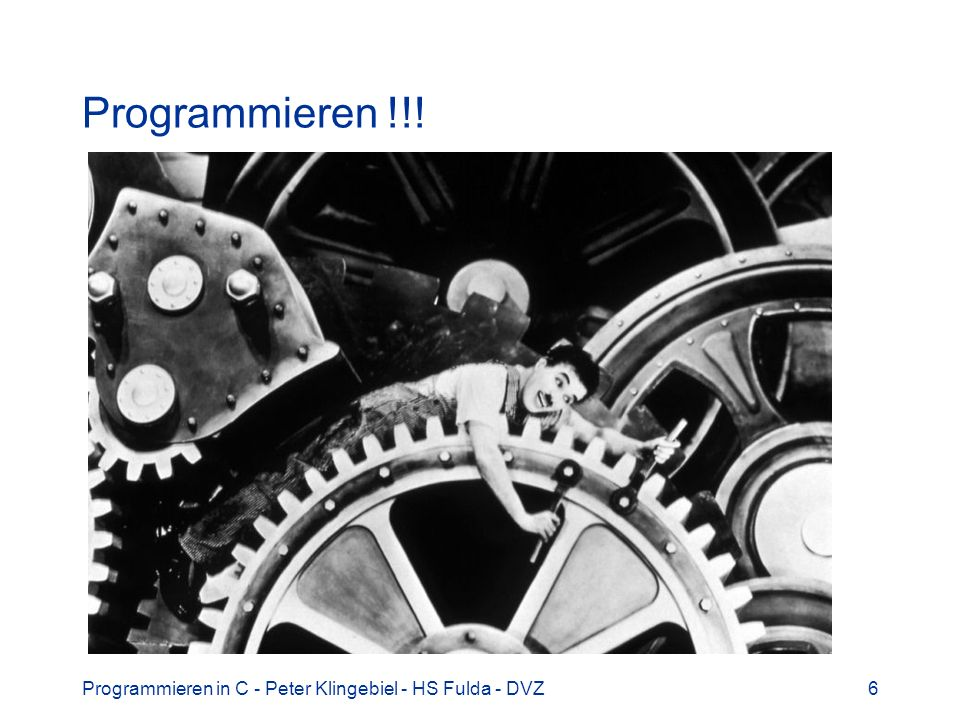 Programmieren !!! Programmieren in C - Peter Klingebiel - HS Fulda - DVZ