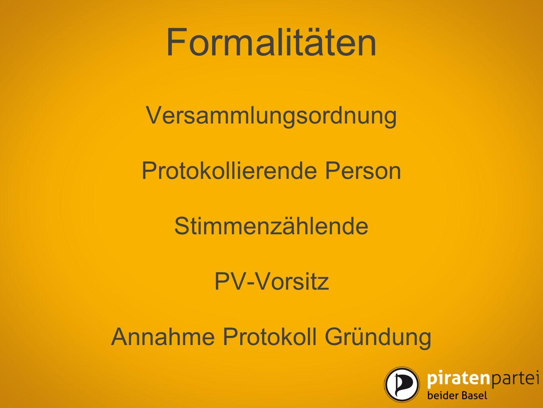 Formalitäten Versammlungsordnung Protokollierende Person Stimmenzählende PV-Vorsitz Annahme Protokoll Gründung