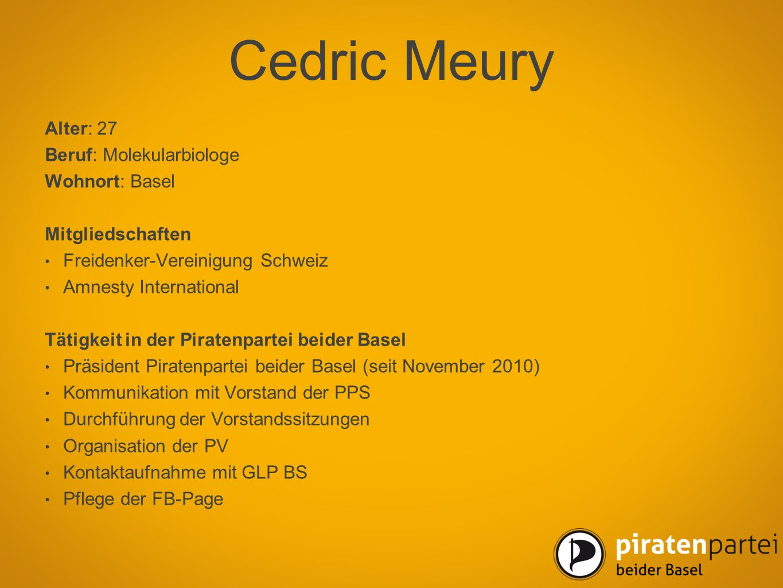 Cedric Meury Alter: 27 Beruf: Molekularbiologe Wohnort: Basel