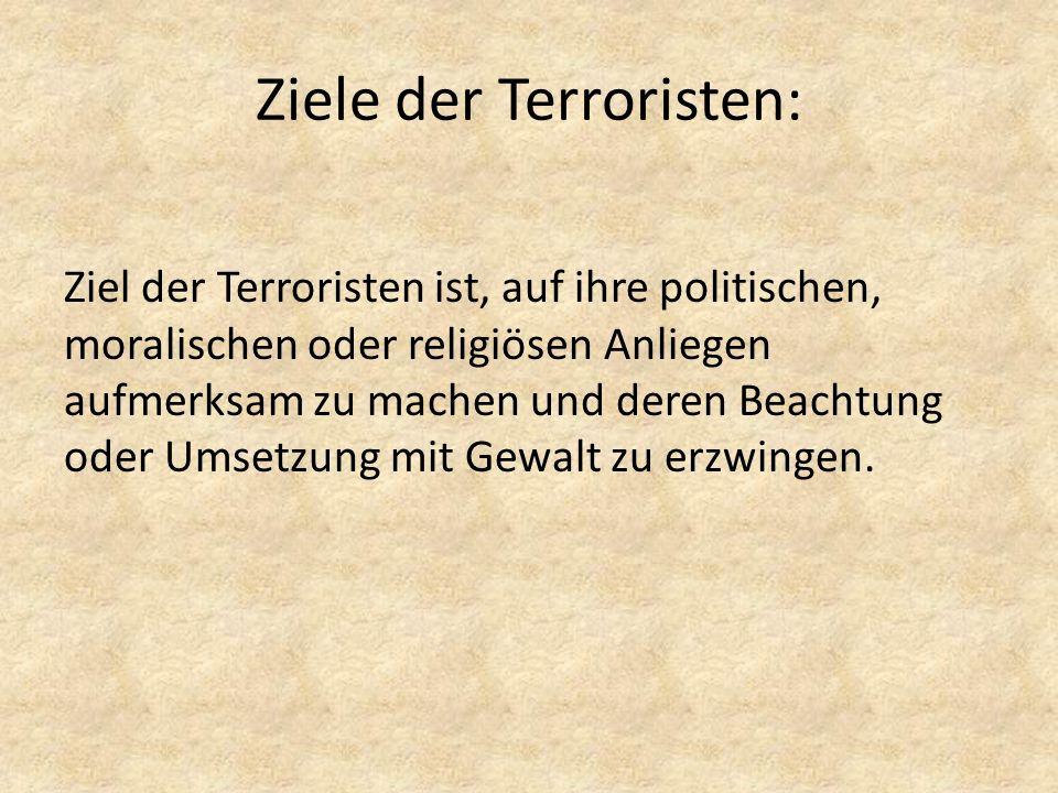 Ziele der Terroristen: