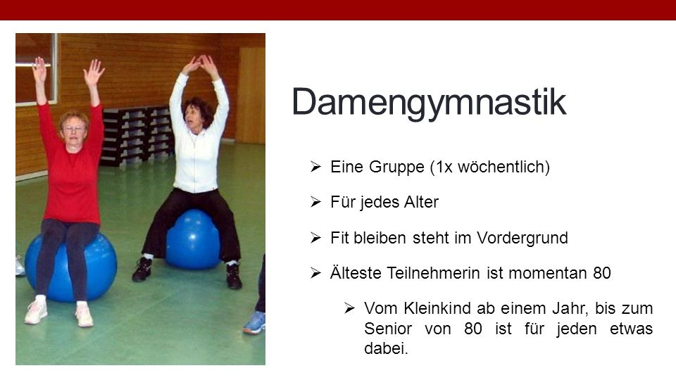Damengymnastik Eine Gruppe (1x wöchentlich) Für jedes Alter