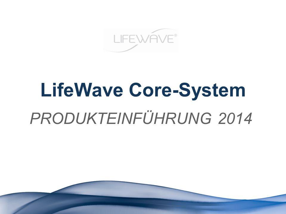 LifeWave Core-System PRODUKTEINFÜHRUNG 2014