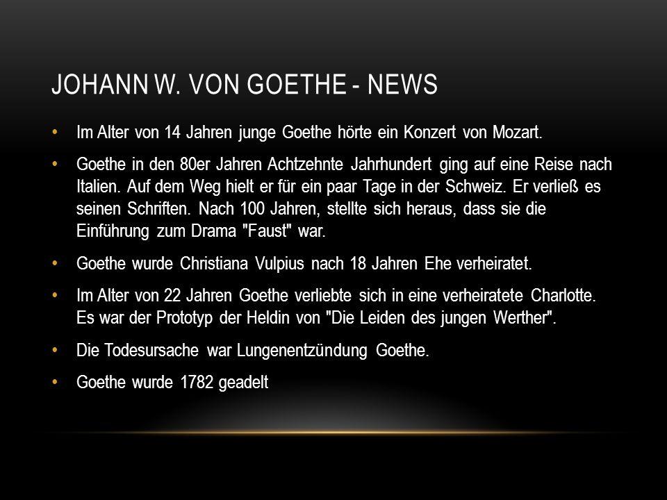 Johann W. von Goethe - NEWS