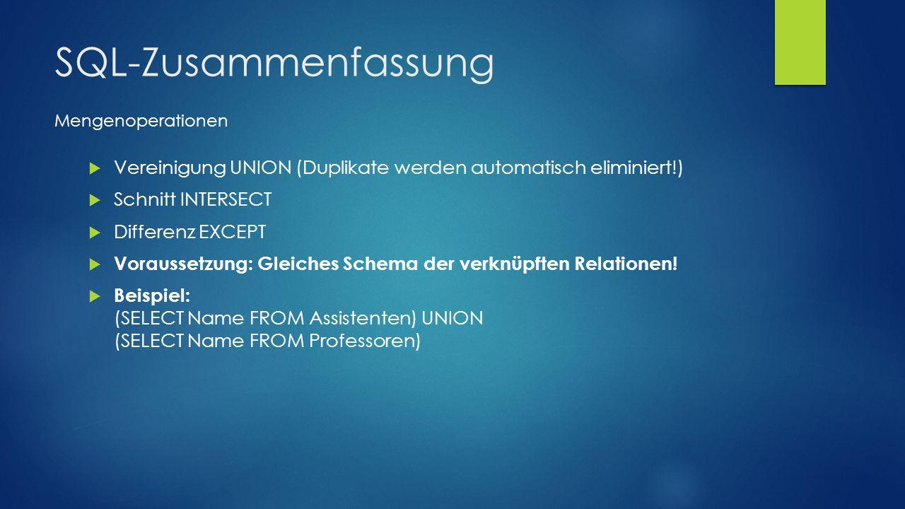 SQL-Zusammenfassung Mengenoperationen. Vereinigung UNION (Duplikate werden automatisch eliminiert!)