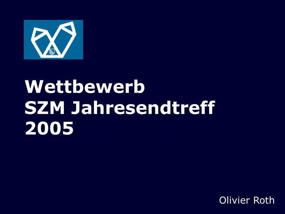 Wettbewerb SZM Jahresendtreff 2005