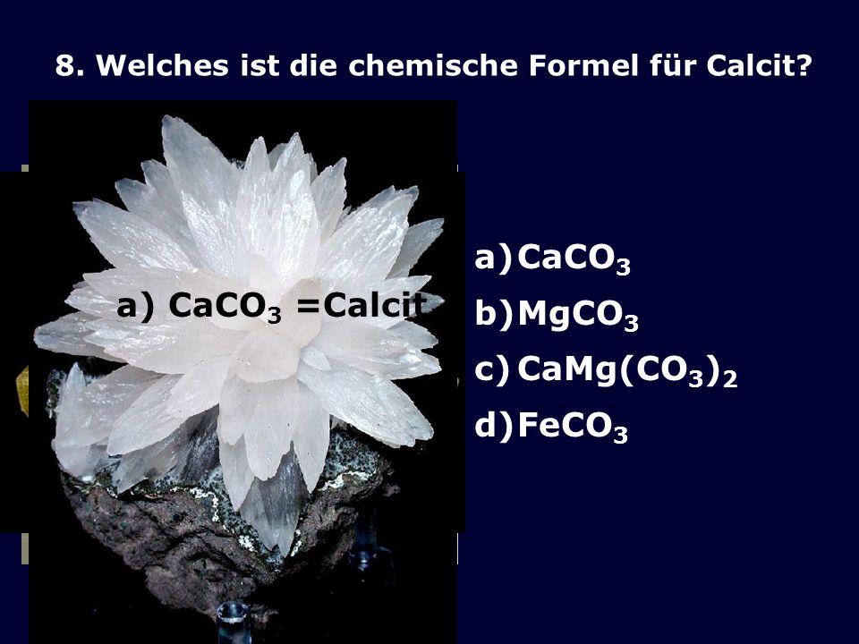 b) CaMg(CO3)2 = Magnesit b) MgCO3 = Dolomit CaCO3 MgCO3