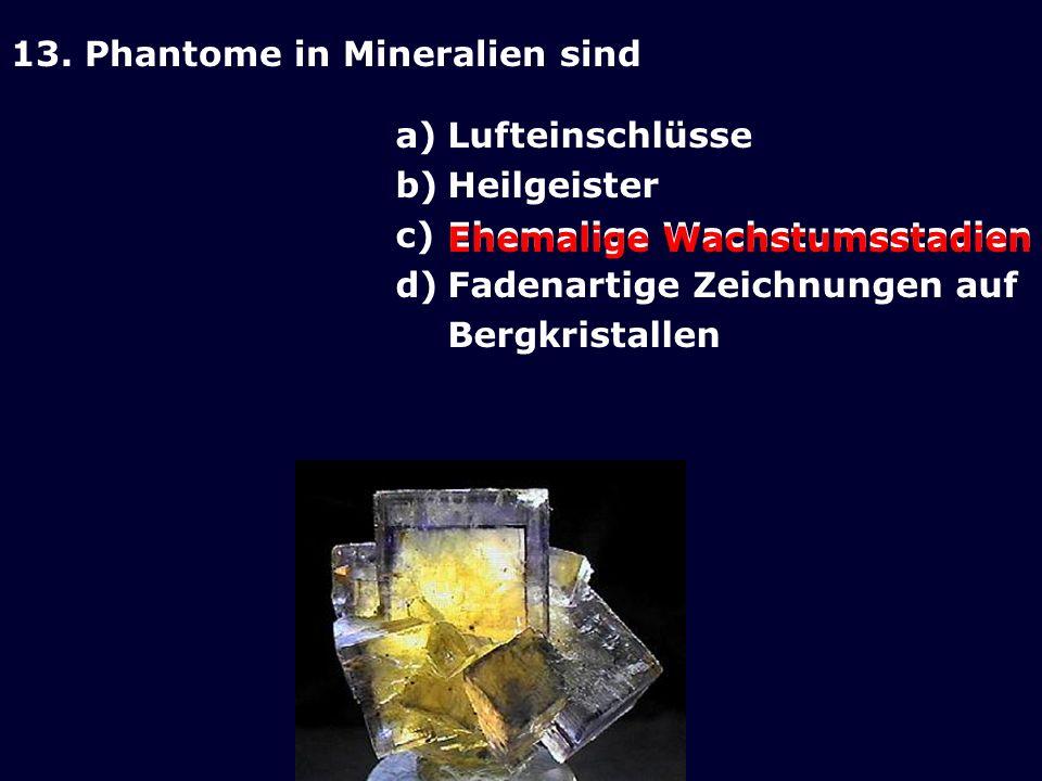 13. Phantome in Mineralien sind