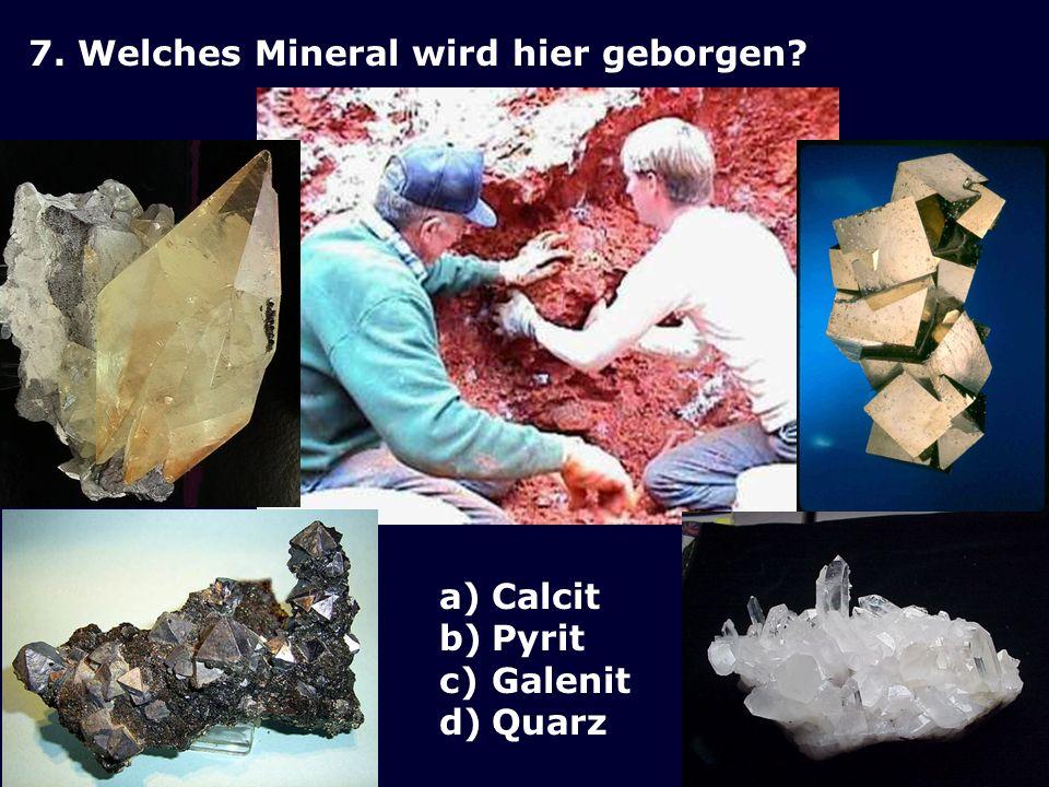7. Welches Mineral wird hier geborgen