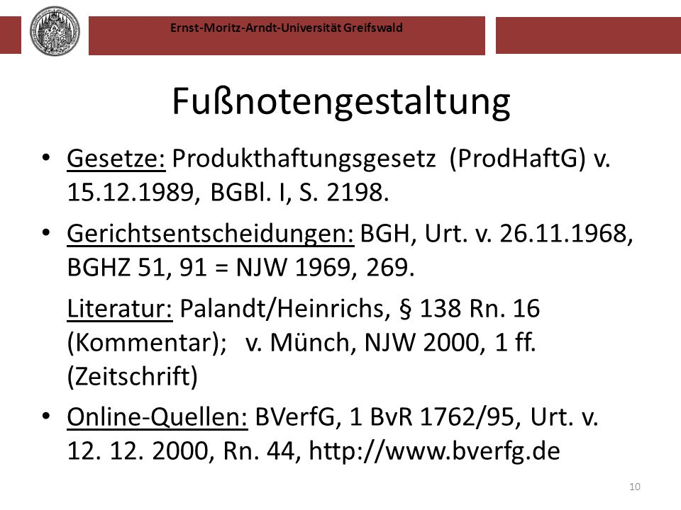 Fußnotengestaltung Gesetze: Produkthaftungsgesetz (ProdHaftG) v. 15.12.1989, BGBl. I, S. 2198.