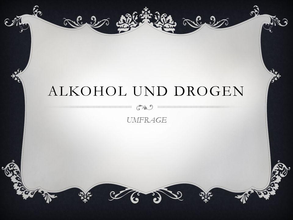 ALKOHOL UND DROGEN UMFRAGE
