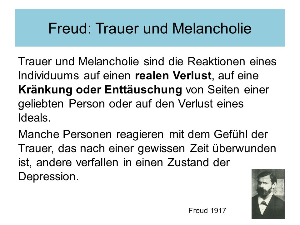 Freud: Trauer und Melancholie
