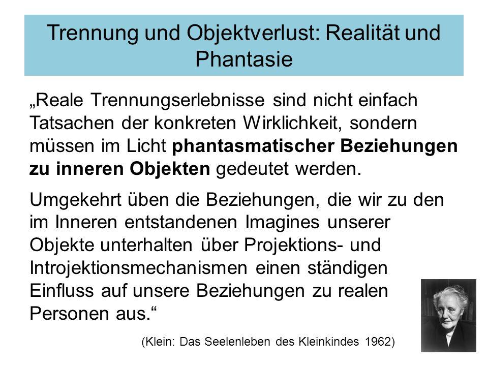 Trennung und Objektverlust: Realität und Phantasie