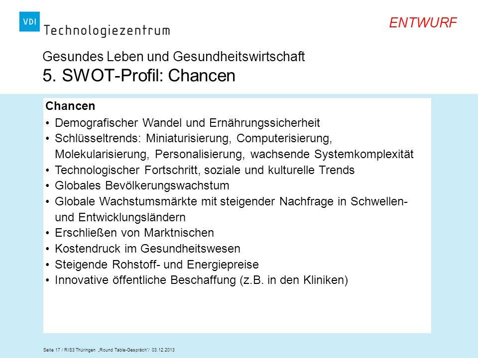 Gesundes Leben und Gesundheitswirtschaft 5. SWOT-Profil: Chancen
