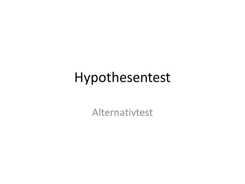 Hypothesentest Alternativtest